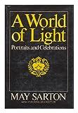 A World of Light : Portraits and Celebrations, Sarton, May, 0393075060