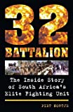 Front cover for the book 32 Battalion: The Inside Story of South Africa's Elite Fighting Unit by Piet Nortje