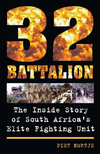 Amazon 32 battalion the inside story of south africas elite 32 battalion the inside story of south africas elite fighting unit by nortje fandeluxe Image collections