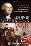 George Washington's War, Bruce Chadwick, 140220406X