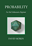 Probability: For the Enthusiastic Beginner (English Edition)