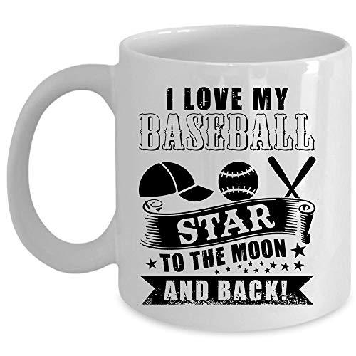 Gift For Baseball Player Coffee Mug, I Love My Baseball Star To The Moon And Back Cup (Coffee Mug 11 Oz - WHITE)