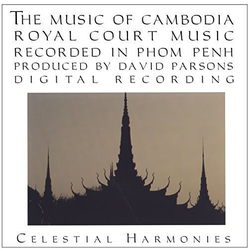 Court Royal Music (The Music of Cambodia, Volume 2: Royal Court Music)