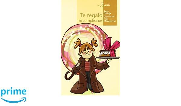 Amazon.com: Te Regalo Mi Cumpleanos/ I Give You My Birthday (Calcetin) (Spanish Edition) (9788496514645): Seve Calleja: Books