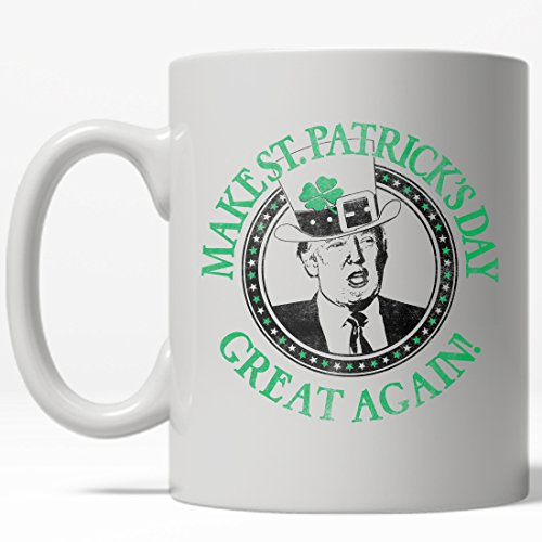 Make St. Patties Day Great Again Mug Funny Trump St Patricks Day Coffee Cup - 11oz