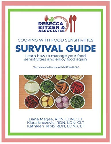 Cooking with Food Sensitivities Survival Guide: Learn How to Manage Your Food Sensitivities and Enjoy Food Again by Dana Magee RD, Klara Knezevic RD, Kathleen Tabb RD