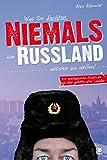 Was Sie dachten, NIEMALS über RUSSLAND wissen zu wollen: 55 erstaunliche Einblicke in das größte aller Länder (German Edition)
