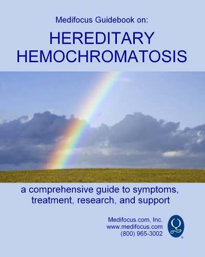 Medifocus Guidebook on: Hereditary Hemochromatosis