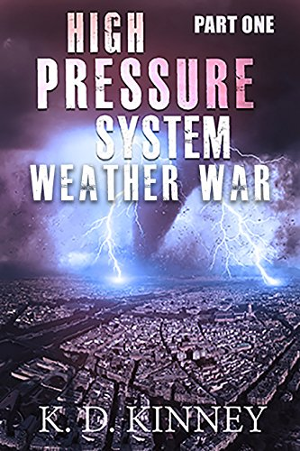 High Pressure System: Part One: Weather War by [Kinney, K.D.]