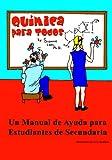 Quimica para Todos: Un Manual de Ayuda para Estudiantes de Secundaria