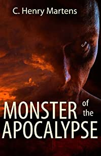 Monster Of The Apocalypse by C. Henry Martens ebook deal