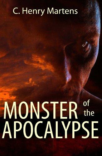Monster of the Apocalypse (Monster of the Apocalypse Saga) by [Martens, C. Henry]