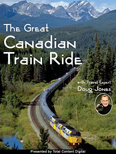 The Great Canadian Train Ride - Presented by Total Content Digital
