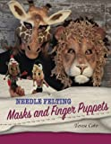 Needle Felting Masks And Finger Puppets