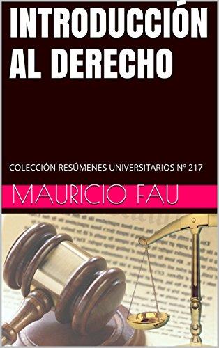 Descargar Libro IntroducciÓn Al Derecho: ColecciÓn ResÚmenes Universitarios Nº 217 Mauricio Fau
