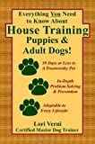 Everything You Need to Know About House Training Puppies & Adult Dogs!
