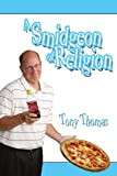 A Smidgeon of Religion, Tony Thomas, 1434323293