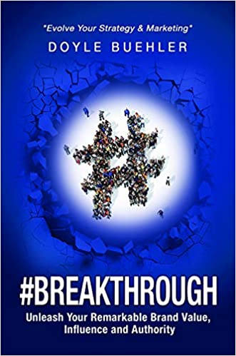 Breakthrough: Unleash Your Remarkable Brand Value, Influence
