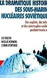 La dramatique histoire des sous-marins nucléaires soviétiques : Des exploits, des échecs et des catastrophes cachées pendant trente ans par Giltsov