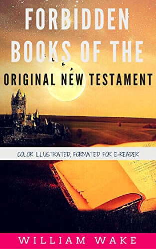 Forbidden books of the original new testament color illustrated forbidden books of the original new testament color illustrated formatted for e readers fandeluxe Images