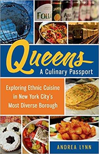 Book Queens: A Culinary Passport: Exploring Ethnic Cuisine in New York City's Most Diverse Borough