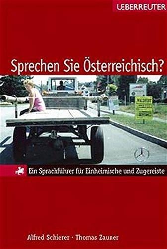 Sprechen Sie Österreichisch?: Ein Sprachführer für Einheimische und Zugereiste