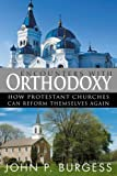 img - for Encounters with Orthodoxy: How Protestant Churches Can Reform Themselves Again book / textbook / text book