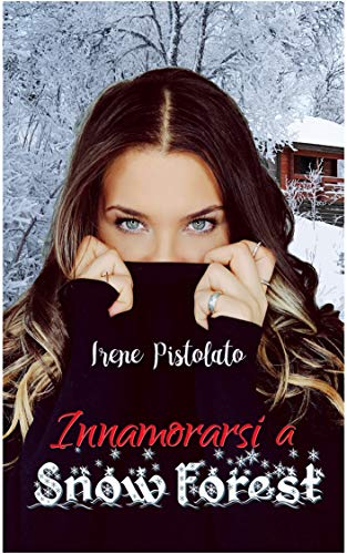 Innamorarsi a Snow Forest (Italian Edition)