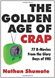 The Golden Age of Crap, Nathan Shumate, 1452822204