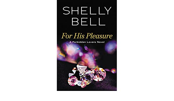 For His Pleasure Forbidden Lovers Book 3 Kindle Edition By