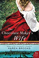 The Chocolate Maker's Wife: A Novel