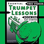 Essential Trumpet Lessons, Book One: Get Started: Tone, Breathing, Tongue Use and Other Skills to Get You Off to a Great Start | Jonathan Harnum PhD