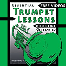 Essential Trumpet Lessons, Book One: Get Started: Tone, Breathing, Tongue Use and Other Skills to Get You Off to a Great Start Audiobook by Jonathan Harnum PhD Narrated by Jonathan Harnum