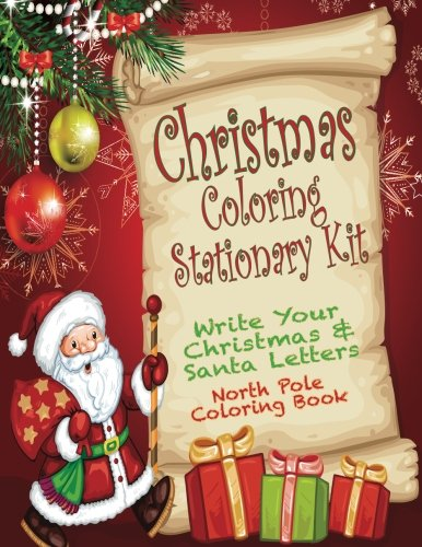 Christmas Coloring Stationary Kit: Write Your Christmas & Santa Letters North Pole Coloring Book