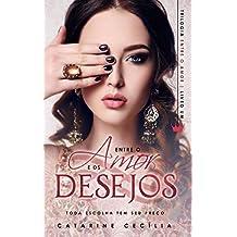 Entre o Amor e os Desejos: Toda escolha tem seu preço - Livro 1
