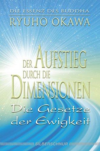 Der Aufstieg durch die Dimension. Die Gesetze der Ewigkeit