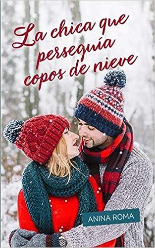 La chica que perseguía copos de nieve - Las chicas de Snow Bridge 01, Anina Roma (rom) 51vxRpTwfwL._SX311_BO1,204,203,200_
