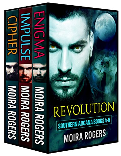 Revolution: A Southern Arcana Bundle (Books #4 - #6) by [Rogers, Moira]