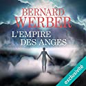 L'Empire des Anges Audiobook by Bernard Werber Narrated by Stephane Ronchewski