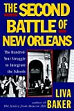 img - for The Second Battle of New Orleans: The Hundred-Year Struggle to Integrate the Schools by Baker Liva (1996-05-01) Hardcover book / textbook / text book