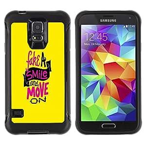 All-Round híbrido Heavy Duty de goma duro caso cubierta protectora Accesorio Generación-II BY RAYDREAMMM - Samsung Galaxy S5 SM-G900 - Fake Smile Move On Quote Motivational