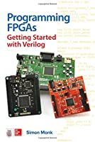 Programming FPGAs: Getting Started with Verilog Front Cover