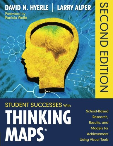 Student Successes With Thinking Maps®: School-Based Research, Results, and Models for Achievement Using Visual Tools ()
