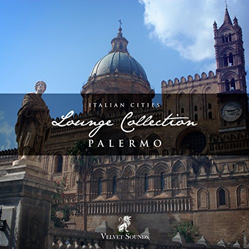 Italian Cities Lounge Collection Vol. 10 - Palermo