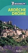 Guide Vert. Ardèche, Drôme par Michelin