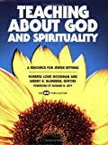 Teaching about God and Spirituality: A Resource for Jewish Settings