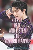 Keep it Real And Listen to Yuzuru Hanyu Yuzuru