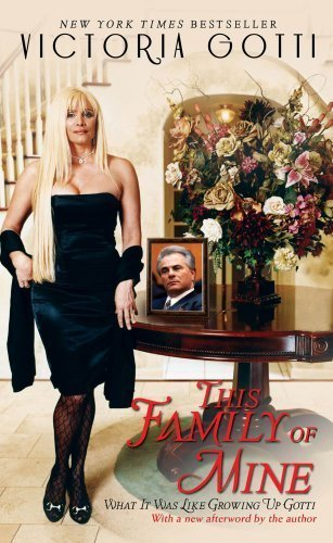 By Victoria Gotti: This Family of Mine: What It Was Like Growing Up Gotti First (1st) Edition