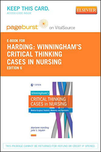 Winningham's Critical Thinking Cases in Nursing - Elsevier eBook on VitalSource (Retail Access Card): Medical-Surgical, Pediatric, Maternity, and Psychiatric Case Studies, 6e