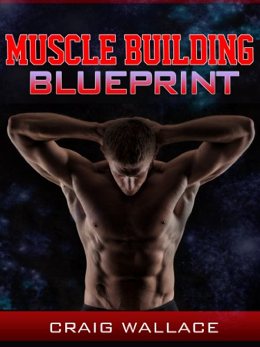 Muscle building blueprint kindle edition by craig wallace health muscle building blueprint by wallace craig malvernweather Choice Image